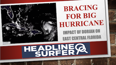 Advance Coverage of Hurricane Dorian East Central Florida / Headline Surfer