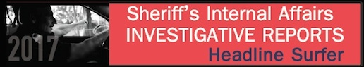 Investigative Reports: Sheriff's Internal Affairs / Headline Surfer®