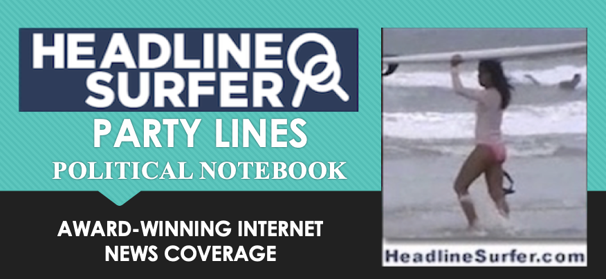 Party Lines Political Notebook / Headline Surfer