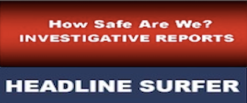 How Safe Are We? investigative reports / Headline Surfer
